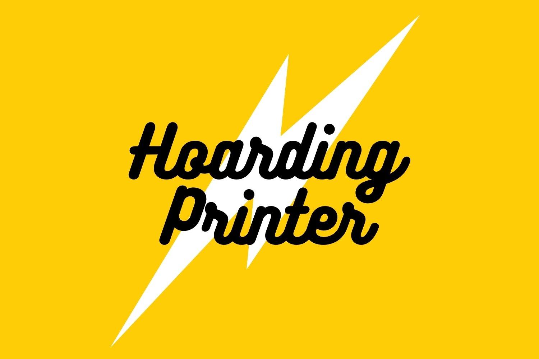 Hoarding Printer